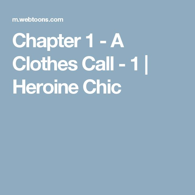 Chapter 1 - A Clothes Call - 1   Heroine Chic