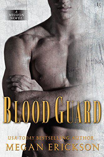 Blood Guard: A Mission Novel by Megan Erickson
