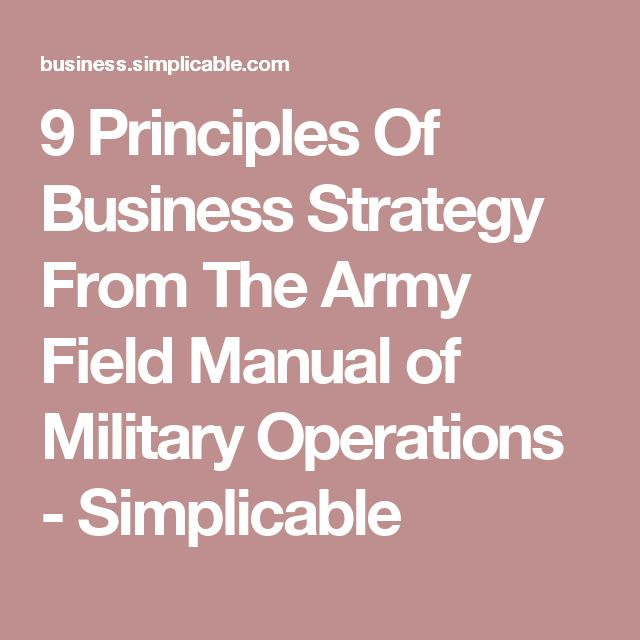 9 Principles Of Business Strategy From The Army Field Manual of Military Operations - Simplicable