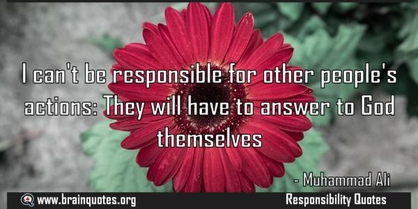 I cant be responsible for other peoples actions They will have to answer to  I can't be responsible for other people's actions: They will have to answer to God themselves  For more #brainquotes http://ift.tt/28SuTT3  The post I cant be responsible for other peoples actions They will have to answer to appeared first on Brain Quotes.  http://ift.tt/2fEBRM4