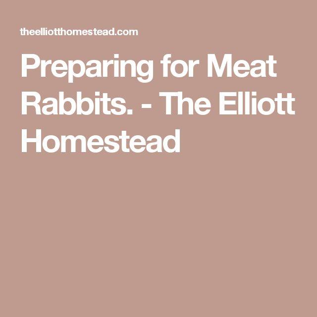 Preparing for Meat Rabbits. - The Elliott Homestead