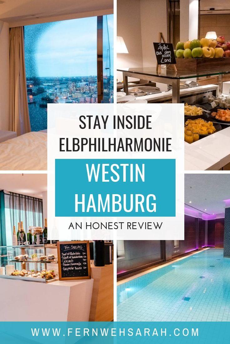 Westin Hamburg Review Experience The Elbphilharmonie Fernwehsarah Luxury Travel Luxury Hotel Hotel