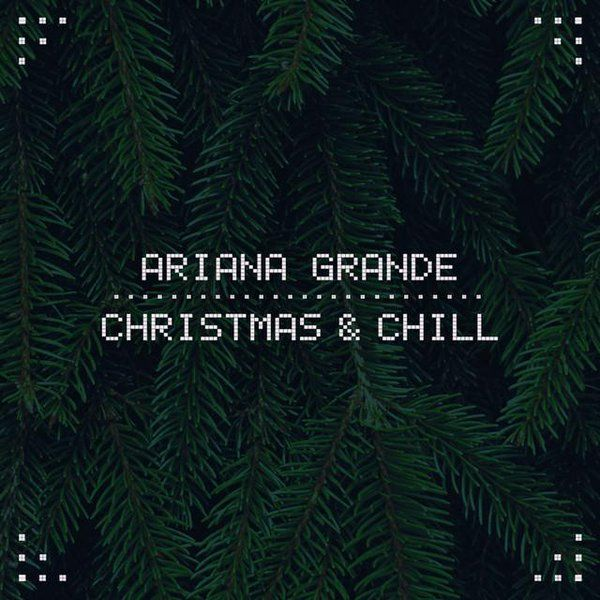 """Ariana Grande - """"Christmas & Chill"""" EP (2015) such an amazing EP Ariana makes me even more pumped for Christmas!"""