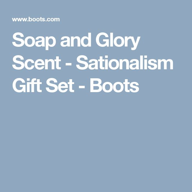 Soap and Glory Scent - Sationalism Gift Set - Boots