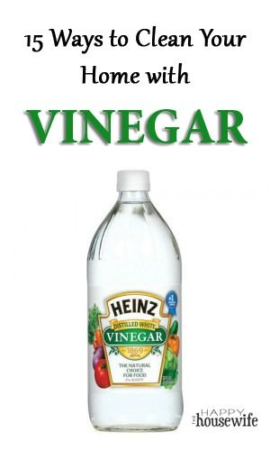 15 Ways to Use Vinegar to Clean Your Home  ~ simple and inexpensive without nasty chemicals! | The Happy Housewife #DIY #cleaning