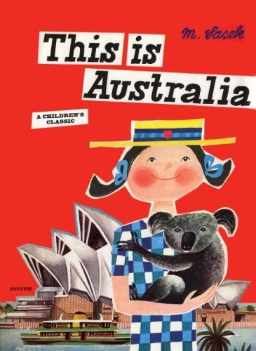 This is Australia by Miroslav Sasek, In This is Australia, first published in 1970, Sasek swings down under, winging his readers into Sydney, with its famous bridge and space-age Opera House; bustling, modern Melbourne; colonial Adelaide; semitropical Brisbane; the garden city of Canberra; mineral-rich Perth; and Alice Springs, Australia's most famous outback town.