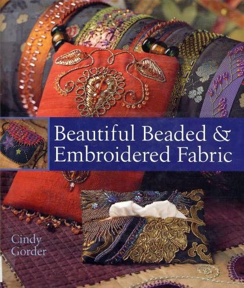 Книга: Beautiful Beaded & Embroidered Fabric (Вышивка на ткани) - Рукодельница - ТВОРЧЕСТВО РУК - Каталог статей - ЛИНИИ ЖИЗНИ