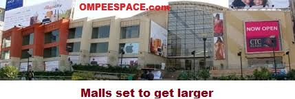 Malls set to get larger  DELHI: Real estate developers and retail planners are working on mall designs which are much more spacious than hitherto. see more at:-( http://goo.gl/5OUxXV)  This seems contrary to the recent trend of several malls around the country closing due to poor sales but experts say larger shopping areas make good business sense.