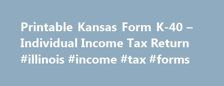 "Printable Kansas Form K-40 – Individual Income Tax Return #illinois #income #tax #forms http://income.nef2.com/printable-kansas-form-k-40-individual-income-tax-return-illinois-income-tax-forms/  #kansas income tax forms # Kansas Income Tax Form K-40 Printable Kansas Income Tax Form K-40 Form KS-40 is the general Kansas Income Tax return, which also doubles as a """"Food Sales Tax Refund"""" form. The K-40 form is two pages long, and can be used by both residents and nonresidents (although…"