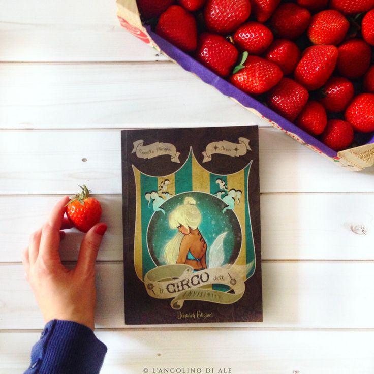 Il circo dell'invisibile di Camilla Morgan Davis #fragole #strawberries #circo #camillamorgandavis #dunwichedizioni #book #libro