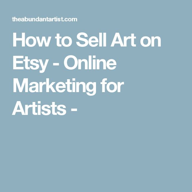 How to Sell Art on Etsy - Online Marketing for Artists -