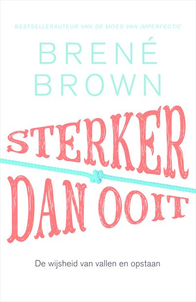 Sterker dan ooit - Brené Brown
