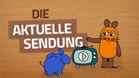 Text: Die aktuelle Sendung. Bild: Maus und Elefant schauen fern.; Rechte: WDR