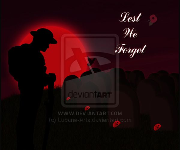Lest We Forget  - Remembrance Day 11/11