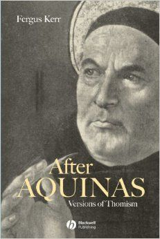 After Aquinas: Versions of Thomism Paperback – September 27, 2002 by Fergus Kerr (Author)