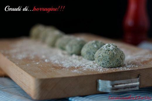 La Cucina di Azzurra: GNUDI DI BORRAGINE….COLTA NEI CAMPI!!!