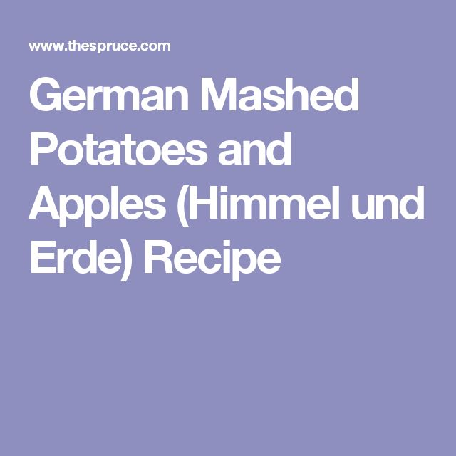 German Mashed Potatoes and Apples (Himmel und Erde) Recipe