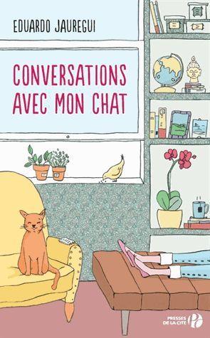 Conversations Avec Mon Chat de Eduardo Jauregui - PriceMinister