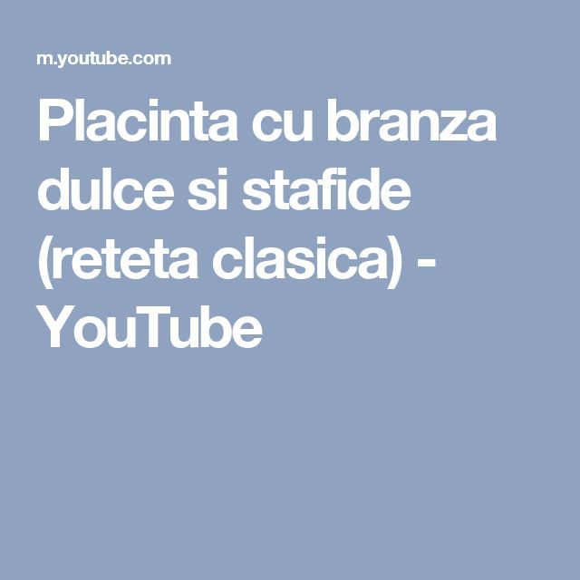 Placinta cu branza dulce si stafide (reteta clasica) - YouTube