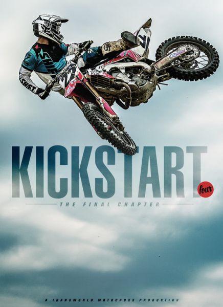 """Kickstart 4: The Final Chapter"" Teaser   Freestyle, Motocross, Videos   Transworld Motocross"