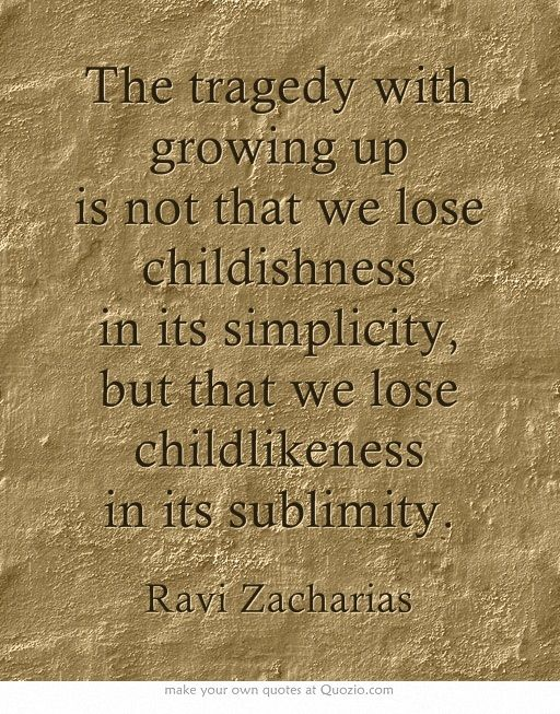 Ravi Zacharias and the difference between childlike and childish