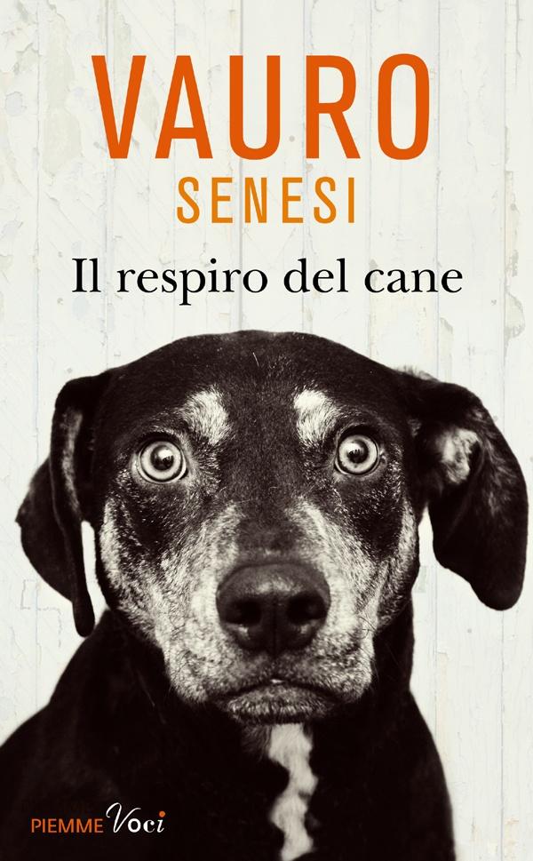 """""""Il respiro del cane"""" di Vauro Senesi  Edizioni Piemme, 2011"""