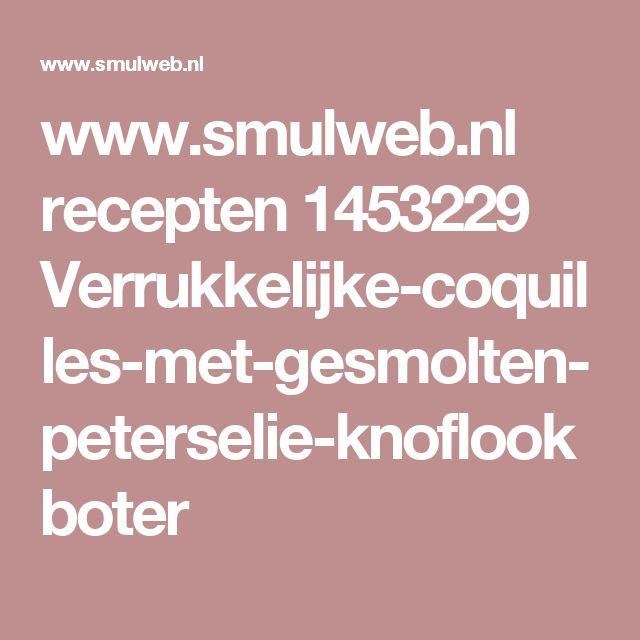 www.smulweb.nl recepten 1453229 Verrukkelijke-coquilles-met-gesmolten-peterselie-knoflookboter