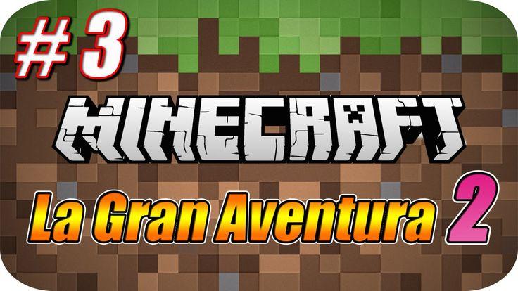 Minecraft - La Gran Aventura 2 - Capitulo 3 - La Primera Casa