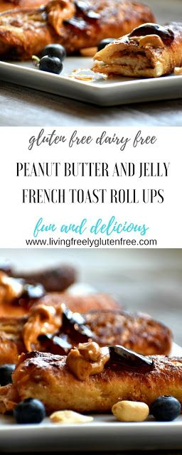 Perfect Breakfast for the family. These Peanut Butter and Jelly French Toast Roll Ups are gluten free, dairy free and easy to make. www.livingfreelyglutenfree.com