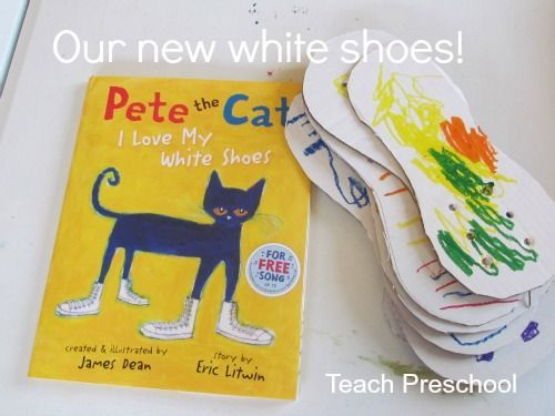 "Adorable preschool follow ups to the book ""Pete the Cat : I Love My White Shoes"". {Teach Preschool}"