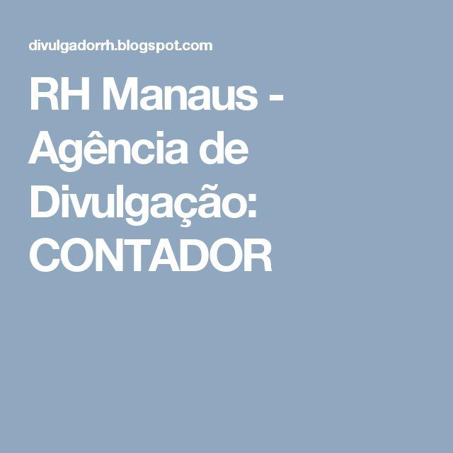 RH Manaus - Agência de Divulgação: CONTADOR
