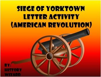 This writing assignment is designed to allow students to write a letter about the Siege of Yorktown in a fun and creative way.  Students will use the following websites to gather information about the Siege of Yorktown: Yorktown National Park Service http://www.nps.gov/york/historyculture/history-of-the-siege.htm Battle of Yorktown Video https://www.youtube.com/watch?v=WZy57A9KgRI&list=PLexgPDTDj62NjIG9saiu7OlqhNHLZGecC&index=10  The two websites are very student friendly.