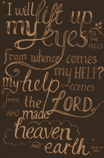 Psalms 121:1-2. My favorite verse <3