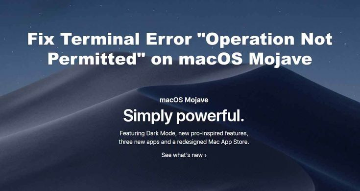 """Fix Error """"Operation Not Permitted"""" on macOS Mojave"""