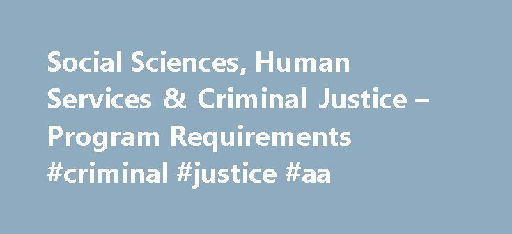 Social Sciences, Human Services & Criminal Justice – Program Requirements #criminal #justice #aa http://oregon.remmont.com/social-sciences-human-services-criminal-justice-program-requirements-criminal-justice-aa/  # Criminal Justice What is the BMCC/John Jay College Justice Academy? The CUNY Justice Academy is a transfer-focused partnership that links the Criminal Justice A.A. Degree completed at Borough of Manhattan C.C. to Baccalaureate Degree Programs at John Jay College, provided that…