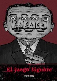El juego lúgubre. Paco Roca juega con ficción y realidad  Estamos en 1936, tiempo de agitación artística y política. El fascismo cada vez tiene más fuerza en Europa. En España, la guerra civil está a punto de estallar... [Imagen tomada de http://www.astiberri.com/ficha_prod.php?cod=eljuegolugubre]