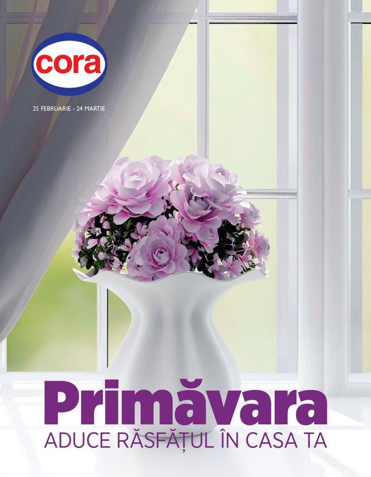 Primavara aduce rasfatul in casa ta! Vizualizati noul Catalog Cora valabil in perioada 25.02-24.03.2015