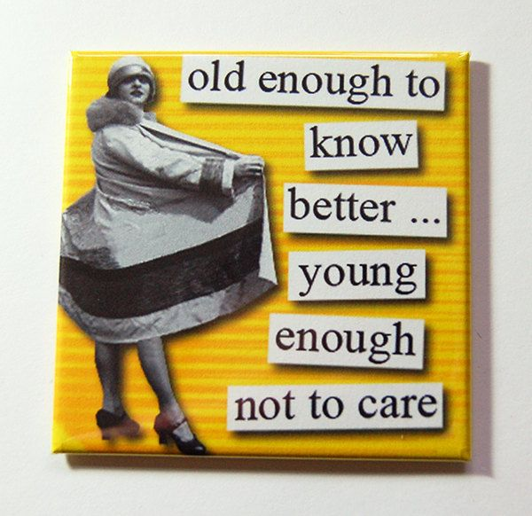 Funny Magnet, Old enough to know better, Kitchen Magnet, Magnet, Funny Birthday Gift, Humor, Retro, Fridge magnet, Funny gift (5271) by KellysMagnets on Etsy