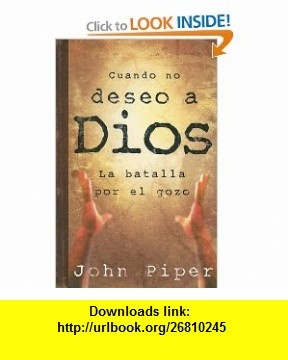 9 best library e book images on pinterest tutorials pdf and book cuando no deseo a dios spanish edition 9780825415890 john piper isbn fandeluxe Image collections