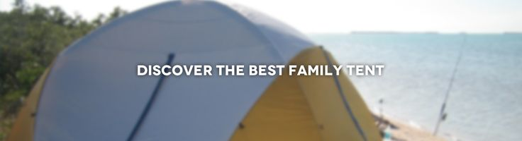 Discover the Best Family Tent | Advensport