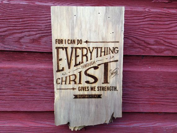 Philippians 4:13   Popular Bible verse by AndersonsCountryCrnr