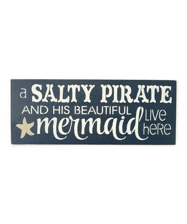 Look what I found on #zulily! 'A Salty Pirate and His Beautiful Mermaid' Wall Sign #zulilyfinds