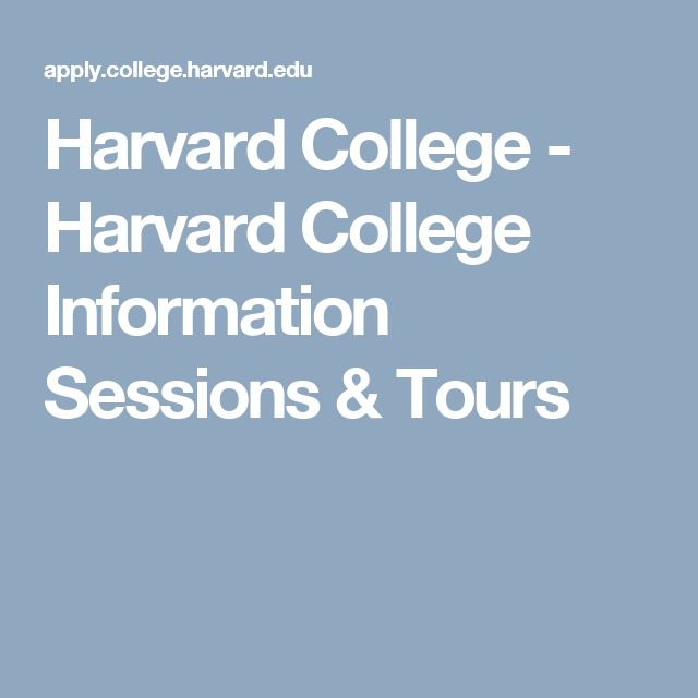 Harvard College - Harvard College Information Sessions & Tours