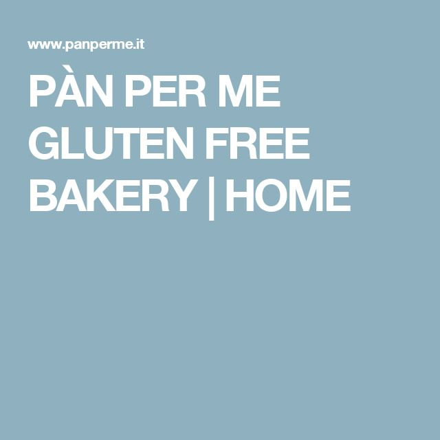 PÀN PER ME GLUTEN FREE BAKERY   HOME
