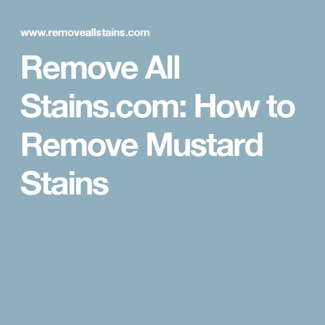 Remove All Stains.com: How to Remove Mustard Stains