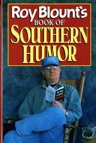 Roy Blount's Book of Southern #Humor/Roy Blount Jr.