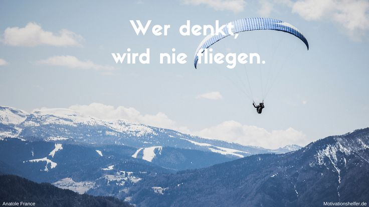 Wer denkt, wird nie fliegen. #Motivation #Motivationssprüche #Motivationsbilder #Inspiration #Ziele