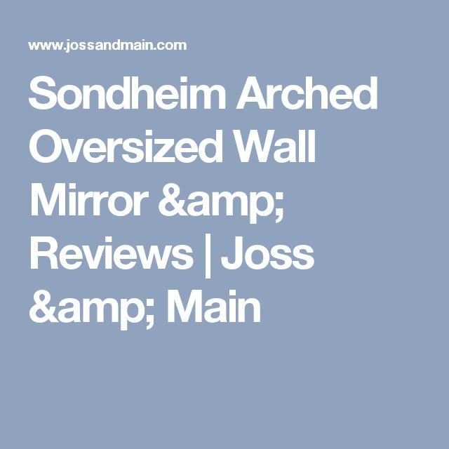 Sondheim Arched Oversized Wall Mirror & Reviews | Joss & Main