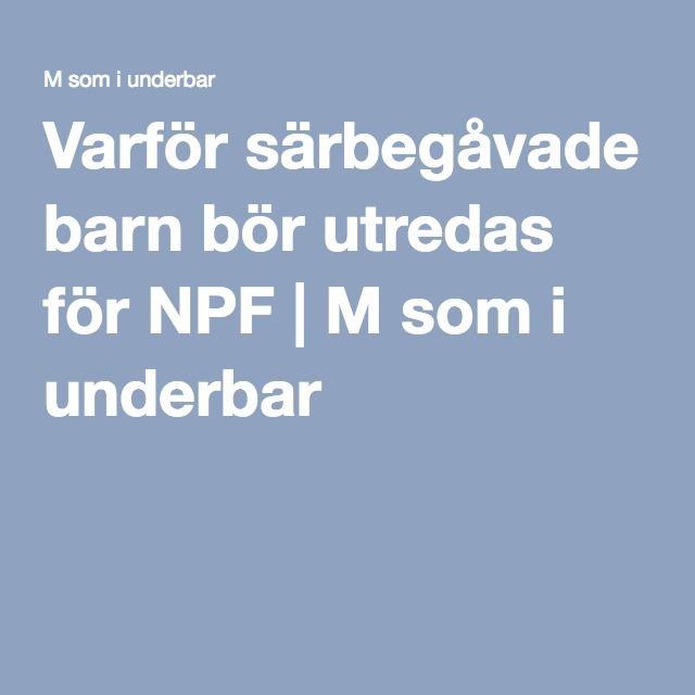 Varför särbegåvade barn bör utredas för NPF | M som i underbar