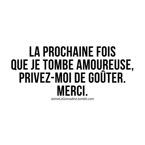 La prochaine fois que je tombe amoureuse, privez-moi de goûter. Merci - #JaimeLaGrenadine #citation #message #goute #amour #love #amoureuse
